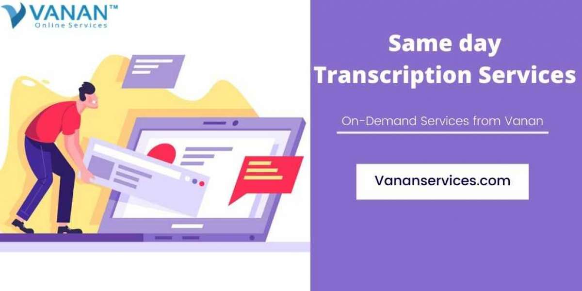 Why Do you Need Same Day Transcription Services?
