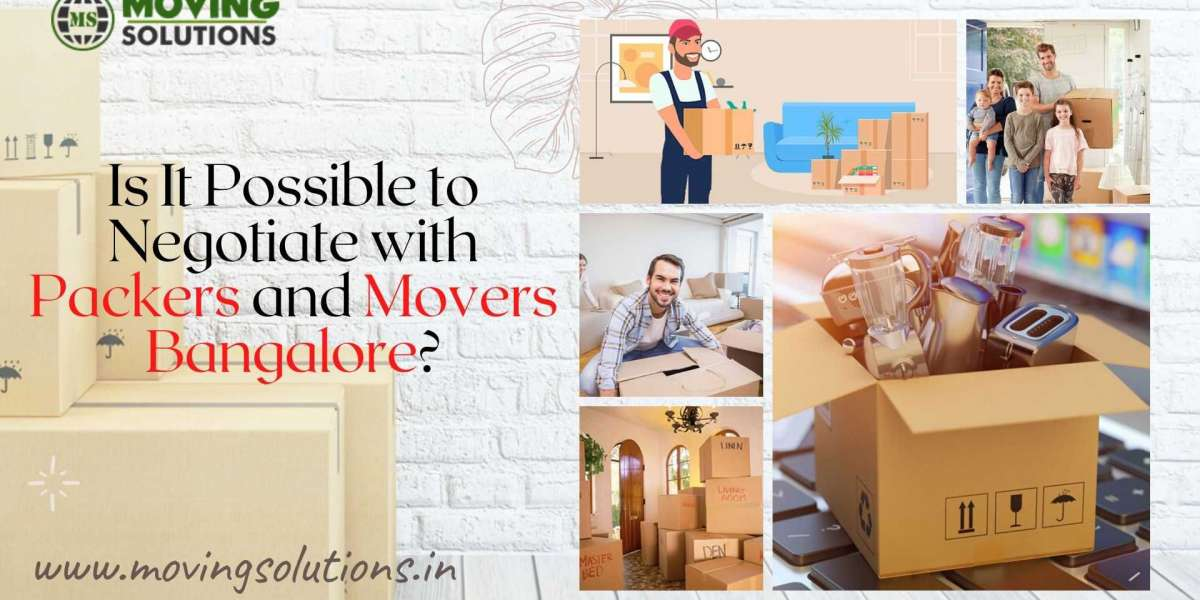 Is It Possible to Negotiate with Packers and Movers Bangalore?
