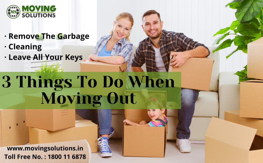 3 Things To Do When Moving Out