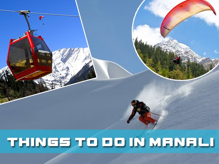 Manali Travel Guide For More Fun And Adventure – Top 7 Things to do in Manali