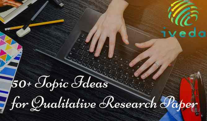 Topic Ideas for Qualitative Research | Qualitative Research Titles